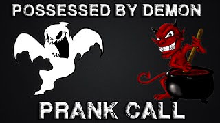 Possessed By Demon - Prank Call