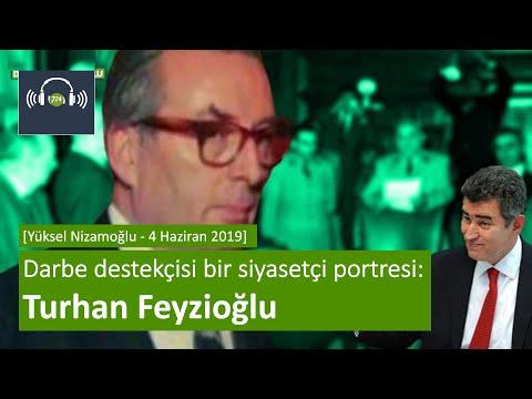 Darbe Destekçisi Bir Siyasetçi: Turhan Feyzioğlu [Yüksel Nizamoğlu - 5 Haziran 2019]