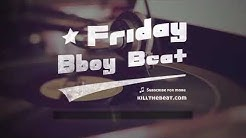Friday Bboy BEAT #1 | Chilling at the Spot | killthebeat.com