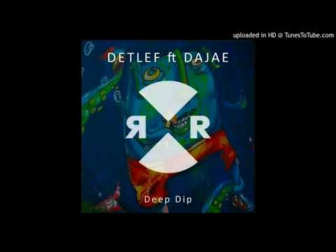 Detlef feat. Dajae - Deep Dip (Original Mix)