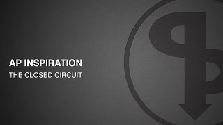 AP Inspiration: The Closed Circuit