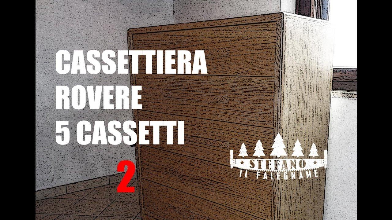 Progetto Cassettiera In Legno.Cassettiera Rovere 5 Cassetti Guide Cassetto Hettich