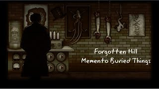 Forgotten Hill |Memento Buried Things|