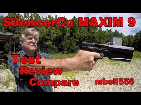 SilencerCo MAXIM 9 Integrally Suppressed 9 mm Pistol: Review, Test & Compare