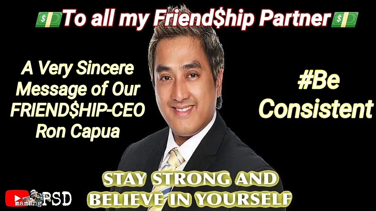 FRIENDSHIP(A Very Sincere Message of Our Friendship-Ceo Ron Capua )