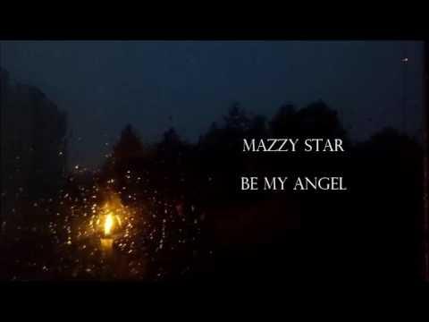 Mazzy Star - Be My Angel (lyrics) - YouTube