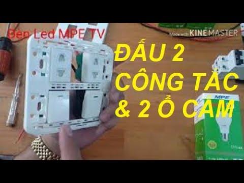 Hướng Dẫn Lắp đặt Hai Công Tắc Và Hai ổ Cắm Panasonic | Đại Lý Thiết Bị điện Panasonic | Đèn Led MPE