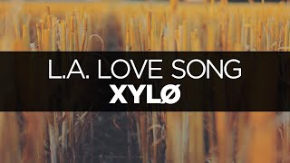[LYRICS] XYLØ - L.A. Love Song