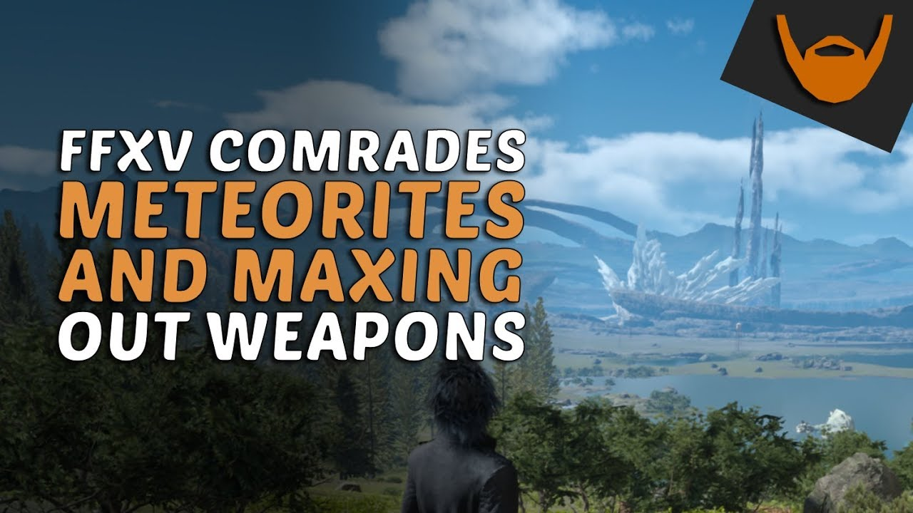 FFXV Comrades - Meteorites and Maxing Out Weapons / Level up to Lv 120 -  Музыка для Машины