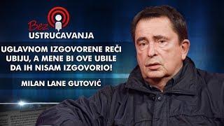 Milan Lane Gutović - Uglavnom izgovorene reči ubiju, a mene bi ove ubile da ih nisam izgovorio!