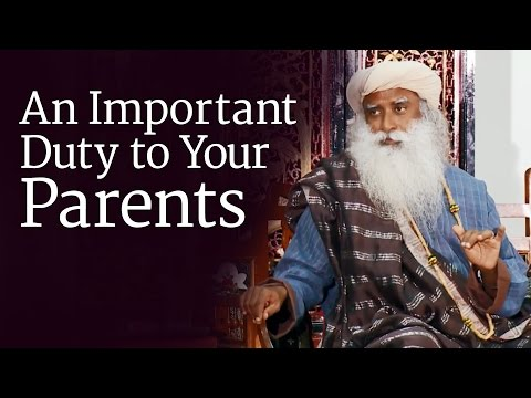 An Important Duty to Your Parents | Sadhguru Mp3