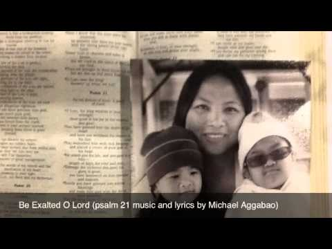 Be Exalted O Lord (psalm 21 Original Song)