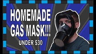 How To Build A Gas Mask!!! // Under $30