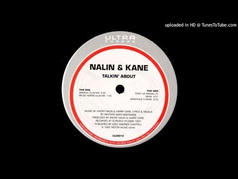 Nalin & Kane~Talkin' About [Bruce Norris Club Mix]