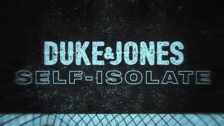Duke & Jones - Self-Isolate (Chill Mix)