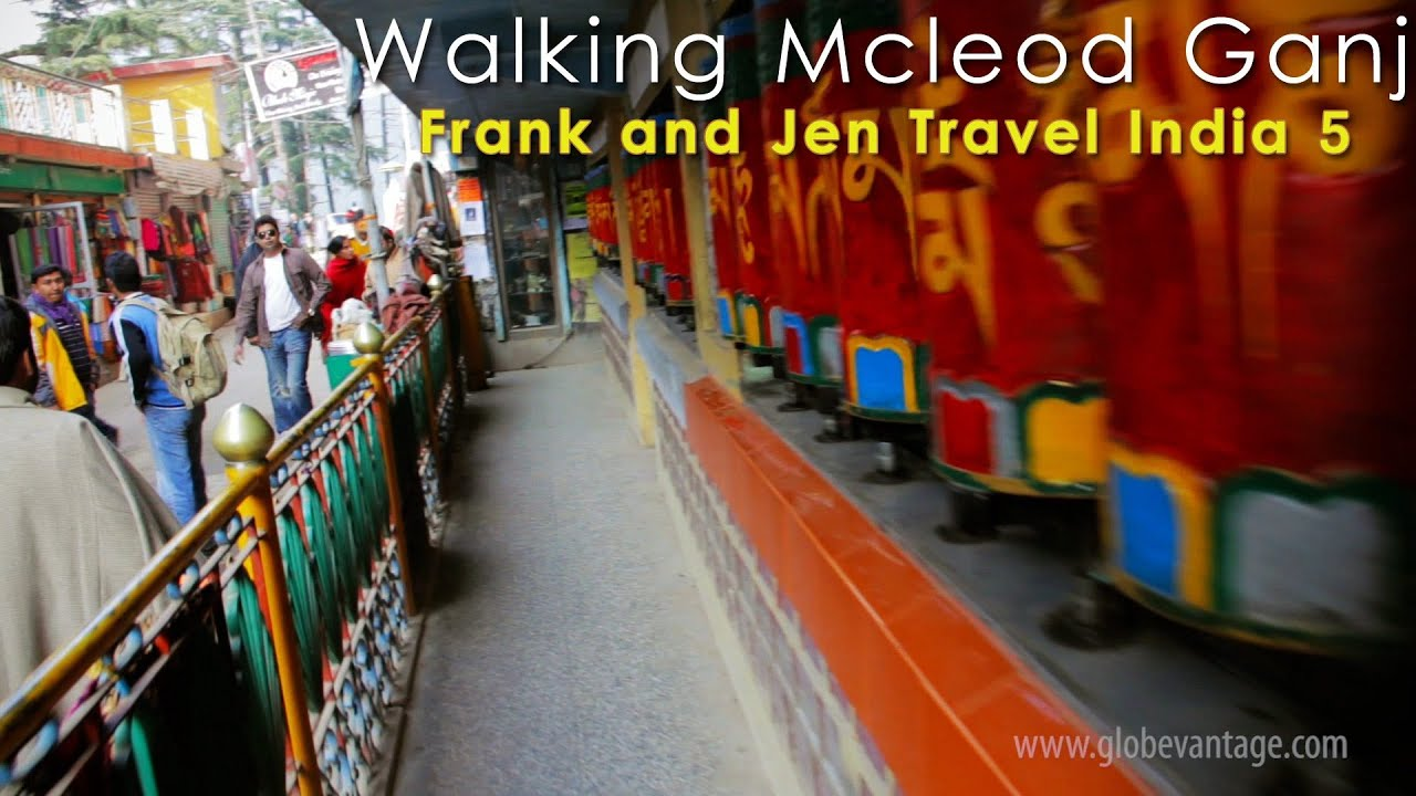 Walking The Main Street Of Mcleodganj Dharamshala Frank Amp Jen Travel India 4 Youtube