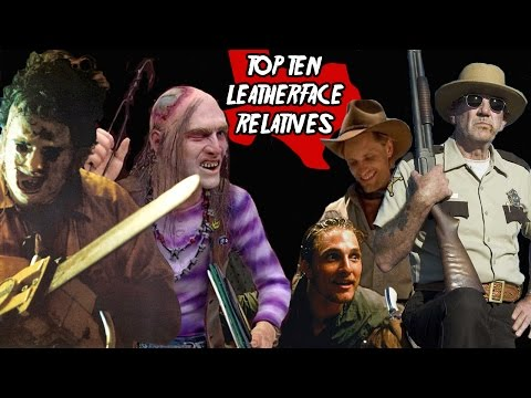 Dr. Wolfula's Top 10 Relatives of Leatherface!