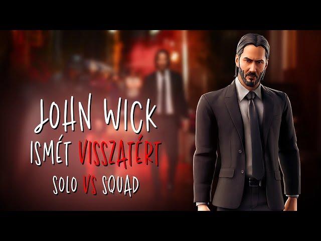 JOHN WICK VISSZATÉRT! | SOLO VS SQUAD (Fortnite Battle Royale)