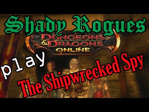 Shady Rogues Play Dungeons & Dragons Online The Shipwrecked Spy