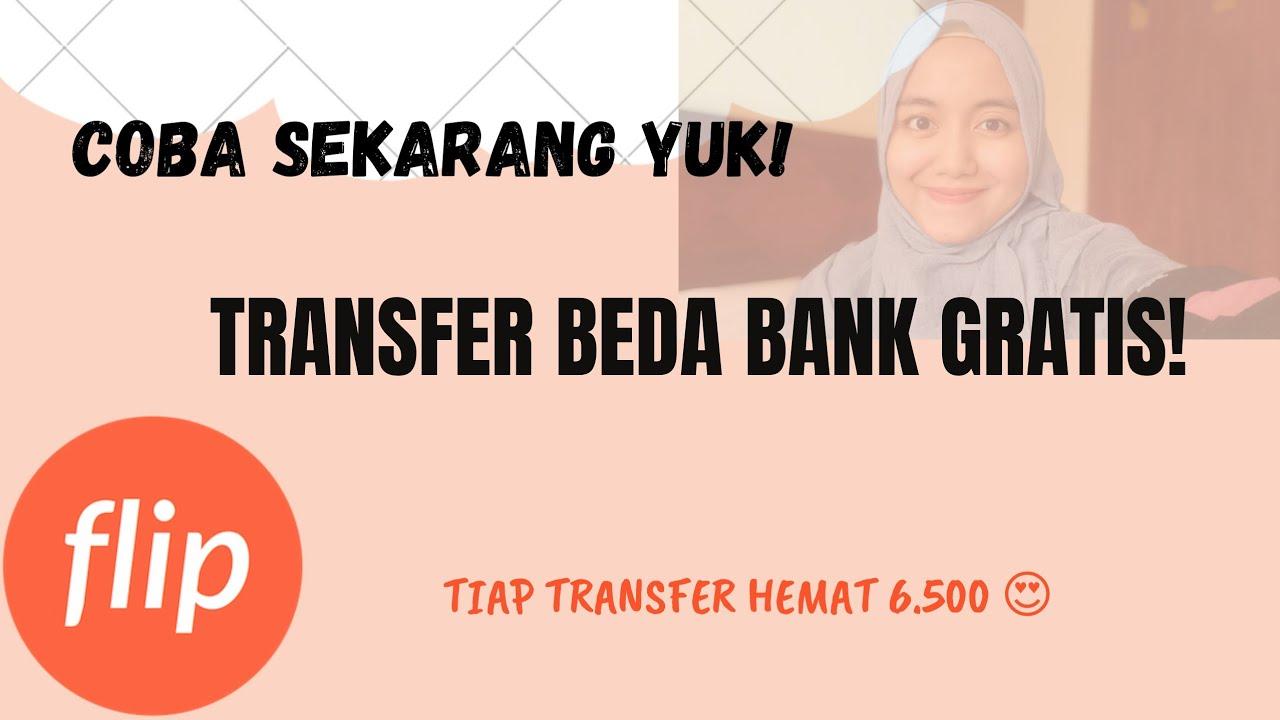 Download TRANSFER UANG BEDA BANK TANPA BIAYA ADMIN | APLIKASI FLIP AMAN - GRATIS - MUDAH