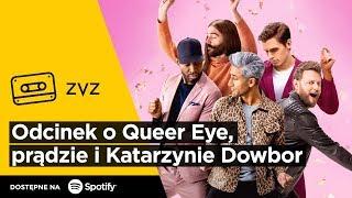 """ZVZ #142 – Odcinek o """"Queer Eye"""", prądzie i Katarzynie Dowbor"""