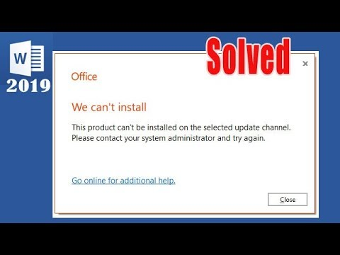 Solve we can't install office 2019 this product can't be installed on the  selected update channel