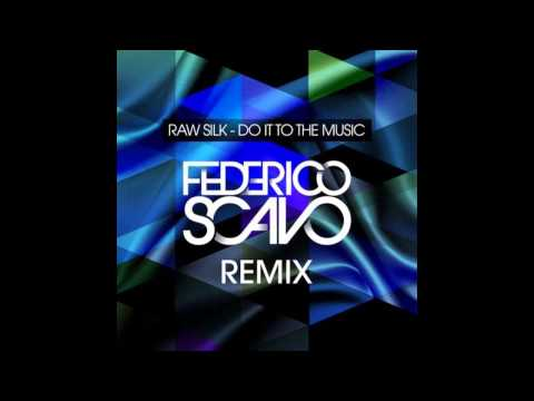 Raw Silk  Do It To The Music Federico Scavo Remix