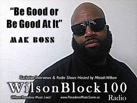 Mak Boss talks NWA Movie, Pasadena's music scene, & Being a Bodyguard on WilsonBlock100 Radio
