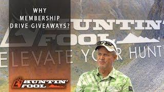 Why Membership Drive Giveaways? | Inside Huntin' Fool