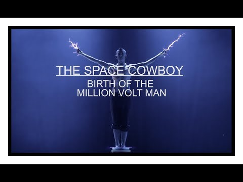 The Space Cowboy: Birth of The Million Volt Man