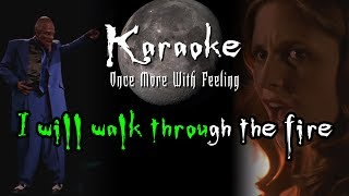 Walk Through The Fire - Karaoke - Buffy: Once More With Feeling