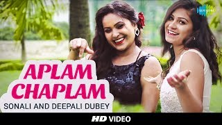 Download Aplam Chaplam | Cover |  Sonali & Deepali Dubey I Hd Video Mp3