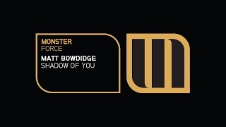 Matt Bowdidge - Shadow Of You (Preview)