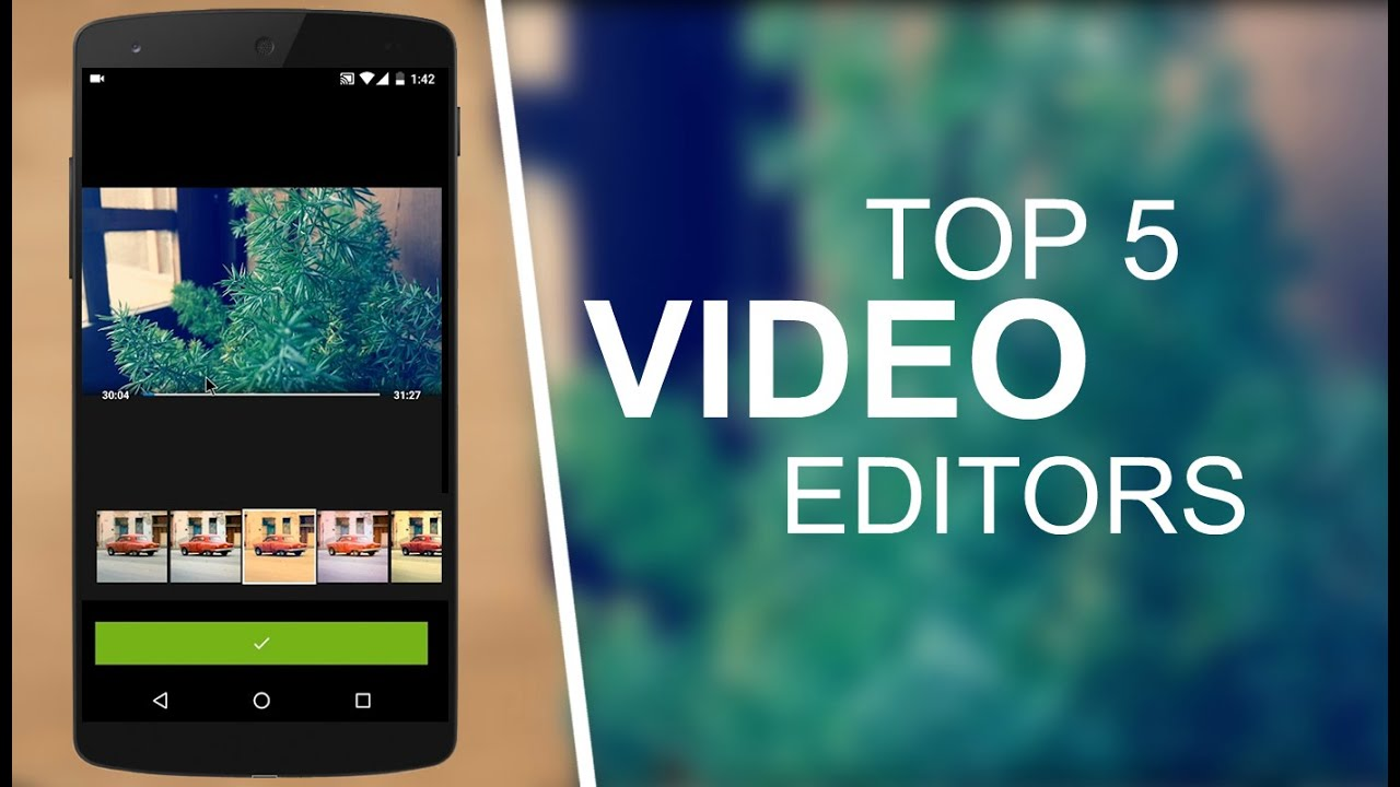 Top 5 best video editing apps for android 20162017 youtube ccuart Choice Image