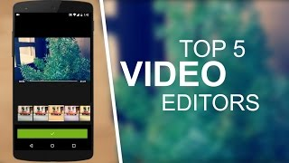 Top 5 Best Video Editing Apps For Android 2016(Subscribe to Techstorenut Channel for more awesome stuff :) http://goo.gl/1UByQ6 Here is a list of my favorite 5 best video editing apps for android 2016., 2016-05-31T10:17:31.000Z)