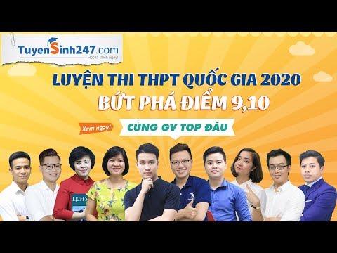 Luyện thi THPTQG năm 2020 cùng GV dạy giỏi nổi tiếng