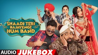 Full Album: Shaadi Teri Bajayenge Hum Band  | Audio Jukebox