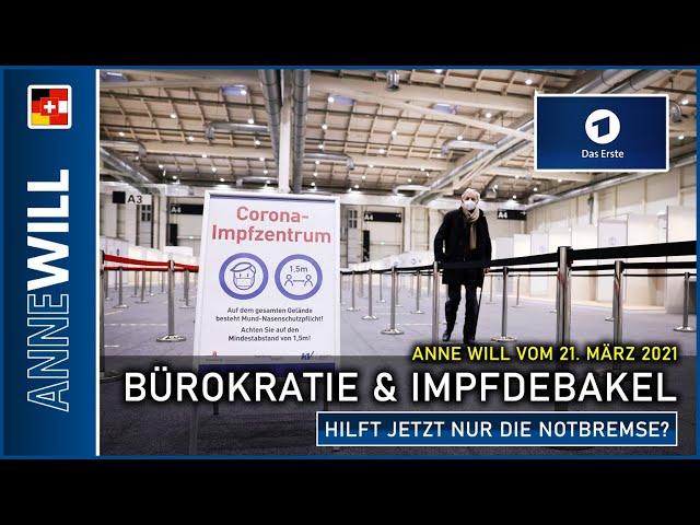 Anne Will - 21.03.2021 - Bürokratie & Impfdebakel - Hilft jetzt nur die Bremse? (ARD)
