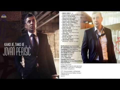Jovan Perisic - Vodite me da je vidim - (Audio 2013) HD