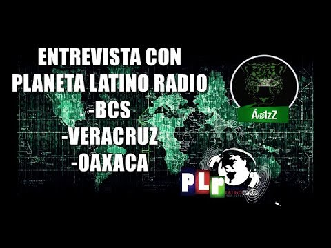 Entrevista para Planeta Latino Radio: Baja California Sur, alcalde de Hidalgotitlán y Oaxaca