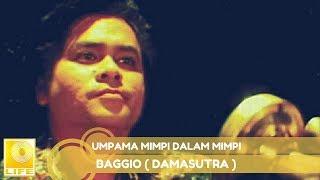 Baggio (Damasutra)- Umpama Mimpi Dalam Mimpi