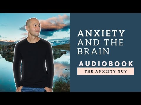 Anxiety And The Brain | A Life With Anxiety (POWERFUL Audiobook)