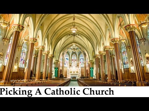 PICKING A CATHOLIC CHURCH AND MASS TO ATTEND!!!