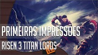 Risen 3 Titan Lords Gameplay - Primeiras Impressões [PT-BR]