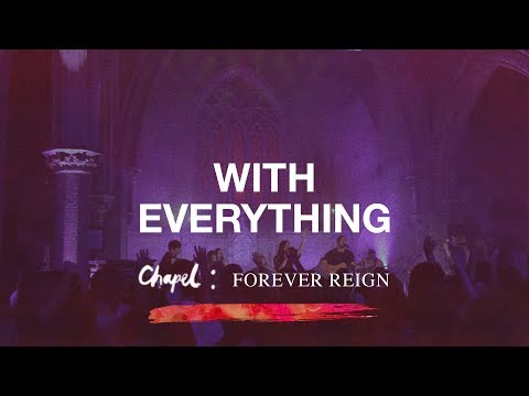 With Everything  Hillsong Chapel