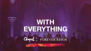 With Everything - Hillsong Chapel