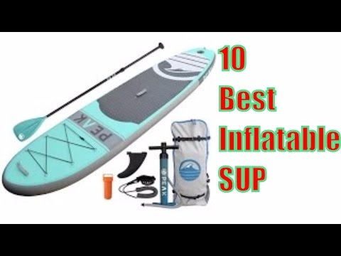 Best Inflatable SUP 2017 | TOP 10 Inflatable Paddle Boards 2017 # InflatableSUP
