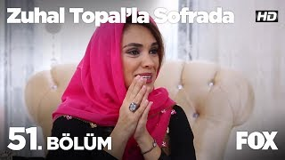 Zuhal Topal'la Sofrada 51. Bölüm