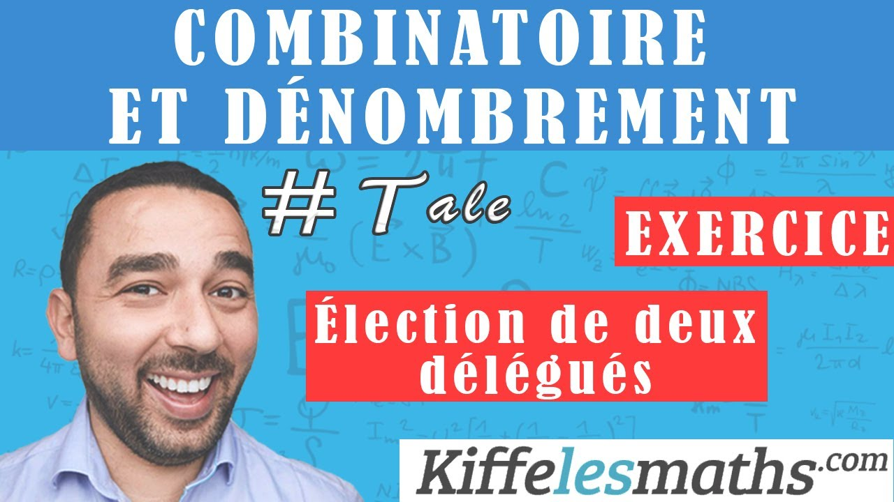 Combinatoire Et Denombrement Exercice 7 Election De Deux Delegues Youtube