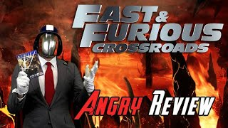 Fast & Furious Crossroads Angry Review